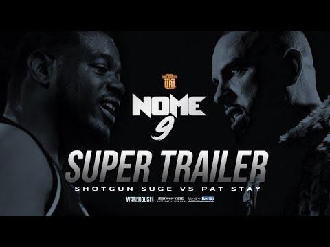 SHOTGUN SUGE VS PAT STAY NOME 9 SUPER TRAILER (6-08-19 - RapBattleUnited